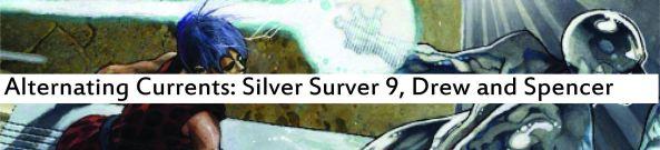 Alternating Currents: Silver Surfer 9, Drew and Spencer