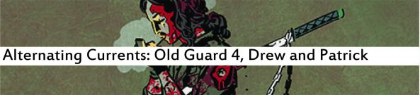 Alternating Currents: The Old Guard 4, Drew and Patrick