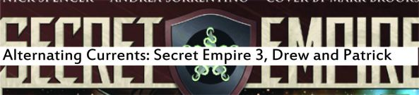 Alternating Currents: Secret Empire 3, Drew and Patrick